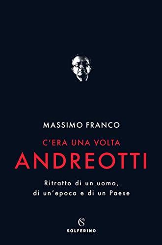 C'era una volta Andreotti (Italian Edition)