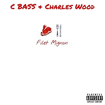 Filet Mignon (feat. Charles Wood)