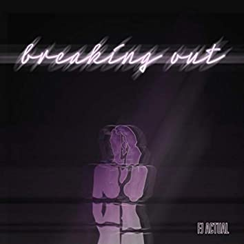 Breaking Out