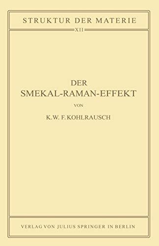 Der Smekal-Raman-Effekt: Band 12 (Struktur der Materie in Einzeldarstellungen, 12, Band 12)