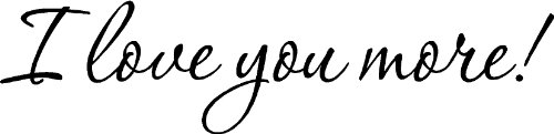I Love You More Home Vinyl Wall Decals Sayings Words Art Decor Lettering Vinyl Wall Art Inspirational Uplifting