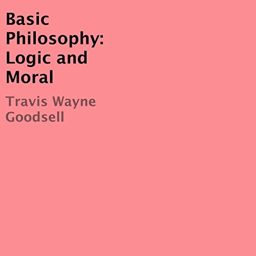 Basic Philosophy: Logic and Moral cover art