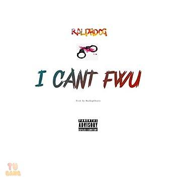 I Can't FWU
