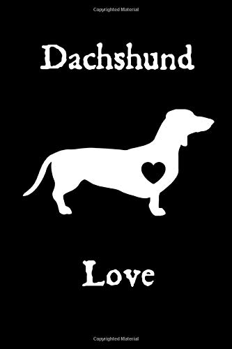 Dachshund Love: This is a blank, lined journal that makes a perfect dog lover's gift for men or women. It's 6x9 with 120 pages, a convenient journal to write things in.