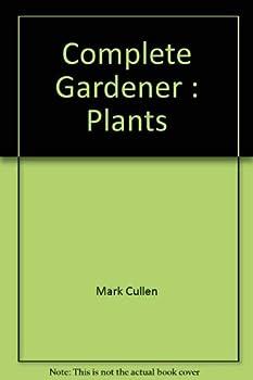 Complete Gardener: Plants 0345398327 Book Cover