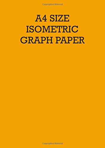 A4 size isometric graph paper: 3d sketching grid notepad: Equilateral triangles measure 0.28 inches: For technical drawing, colouring, sketches: Vol. 16