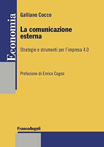 La comunicazione esterna. Strategie e strumenti per l'impresa 4.0