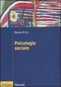 Psicologia sociale. Tra basi innate e influenza degli altri