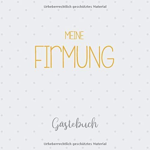 Meine Firmung, Gästebuch: Erinnerungsalbum & Firmalbum für Jungen und Mädchen