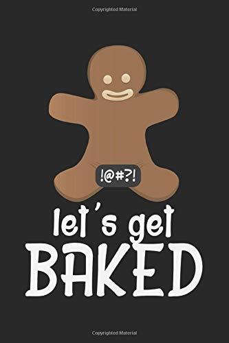 Let's Get Baked: A5 Notizbuch, 120 Seiten blank, Lebkuchen Lebkuchenmann Nackt Lustig Zensiert Weihnachten Weihnachtsmann Christkind Nikolaus Xmas Advent