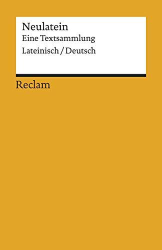 Neulatein: Eine Textsammlung. Lateinisch/Deutsch (Reclams Universal-Bibliothek)