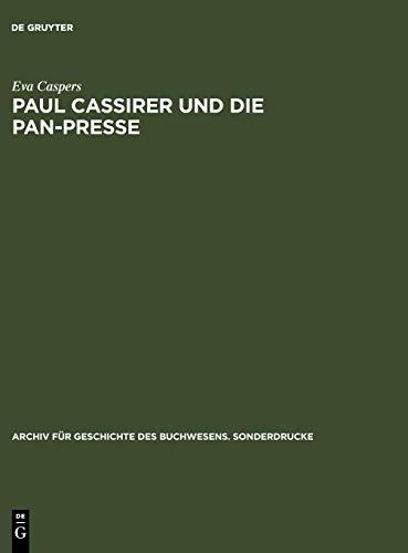 Paul Cassirer und die Pan-Presse: Ein Beitrag zur deutschen Buchillustration und Graphik im 20. Jahrhundert (Archiv für Geschichte des Buchwesens – Sonderdrucke, Band 33)
