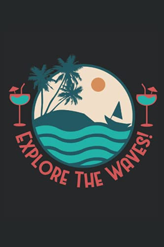 Explore the Waves: Lined Notebook Journal, ToDo Exercise Book, e.g. for exercise, or Diary (6' x 9') with 120 pages. For every surfer who loves surfing!