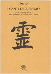 I canti dell'eremo. Testo giapponese in caratteri latini a fronte (Labirinti)