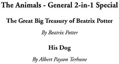 The Animals - General 2-In-1 Special: The Great Big Treasury of Beatrix Potter / His Dog