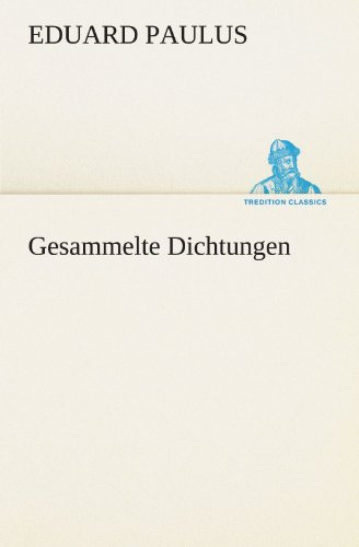 Gesammelte Dichtungen (TREDITION CLASSICS)