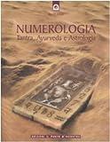 Numerologia. Tantra, Ayurveda e Astrologia...