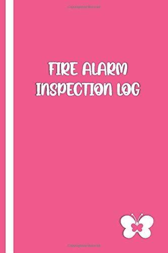 FIRE ALARM INSPECTION LOG: Elegant Pink / White Cover with Butterfly- Logbook Journal for Fire Safety Register, Project Quality and Maintenance ... for Engineers, Inspectors and Smart Employees