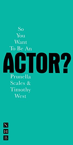 So You Want to be an Actor? (Nick Hern Books)