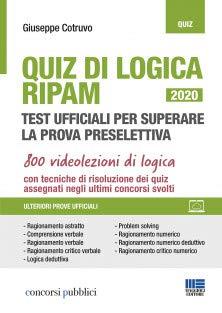 Quiz di logica RIPAM 2020. Test ufficiali per superare la prova preselettiva + Espansione online con 800 videolezioni di logica