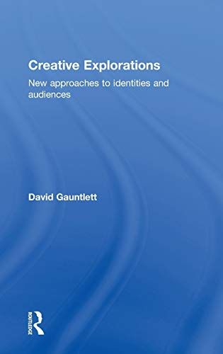 Creative Explorations: New Approaches to Identities and Audiences