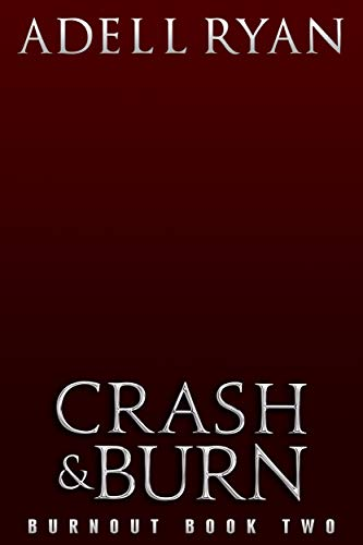 Crash & Burn: A Contemporary Reverse Harem Romance (Burnout Book 2) (English Edition)