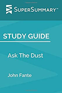 Study Guide: Ask The Dust by John Fante (SuperSummary)