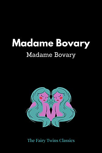 Madame Bovary by Gustave Flaubert (English Edition)