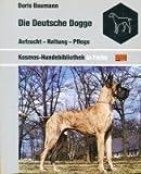 Die Deutsche Dogge. Aufzucht, Haltung, Pflege