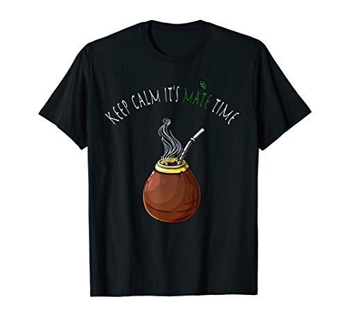 Keep Calm it's Mate Time T-Shirt, Yerba Mate tea.