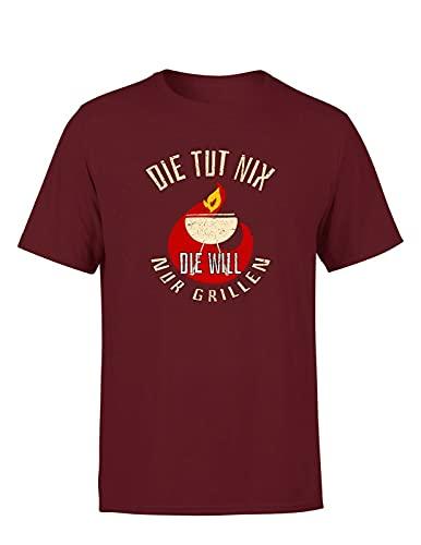 Grillspruch Die TUT nix die Will nur Grillen Unisex T-Shirt BBQ Statement, Farbe: Bordeaux, Größe: Small