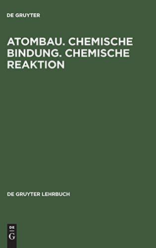 Atombau. Chemische Bindung. Chemische Reaktion: Grundlagen in Aufgaben und Lösungen (De Gruyter Lehrbuch)