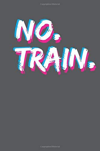 No Train No Gain Workout Journal
