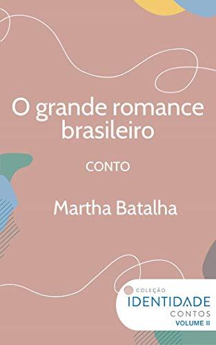 O grande romance brasileiro: Conto Coleção Identidade - Vol.2