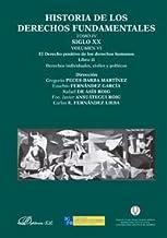 Historia de los derechos fundamentales. Tomo IV. Siglo XX. Volumen VI. El Derecho positivo de los derechos humanos. Libro ...