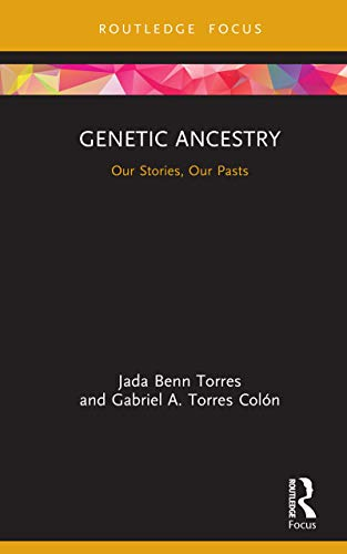 Genetic Ancestry: Our Stories, Our Pasts (New Biological Anthropology) (English Edition)