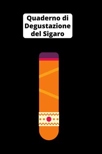 Quaderno di Degustazione del Sigaro: Quaderno di Degustazione del Sigaro da completare con 53 carte (106 pagine) per i sigari cubani da fumare / ... di Degustazione del Sigaro | Regalo Ideale