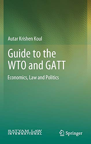 Guide to the WTO and GATT: Economics, Law and Politics