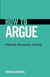 A quick guide on effectively arguing with others.