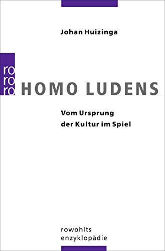 Homo Ludens: Vom Ursprung der Kultur im Spiel