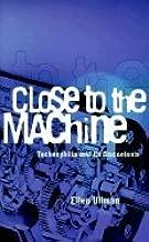 Close to Machine - Technophilia & Its Discontents (97) by Ullman, Ellen [Paperback (2001)]