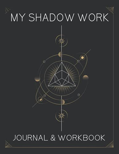 My Shadow Work Journal & Workbook: Guided & Prompted Workbook Journal For Self Discovery, Practice S