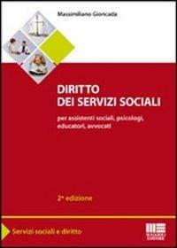 Diritto dei servizi sociali. Per assistenti sociali, psicologi, educatori, avvocati