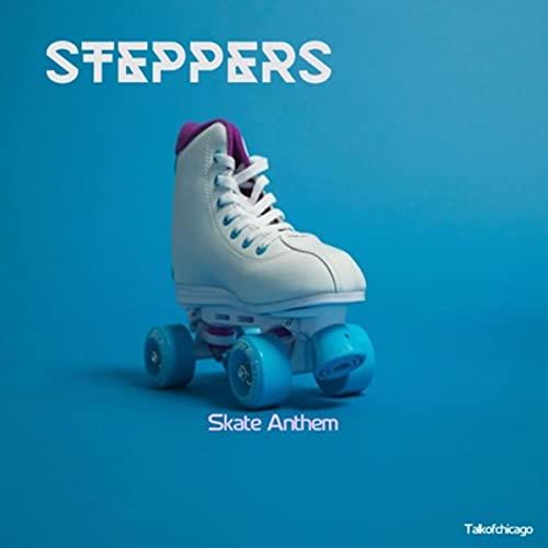 Steppers (Skate Anthem)