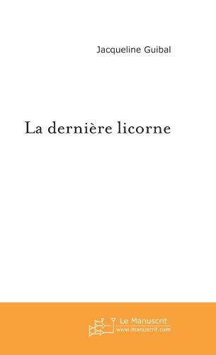 LA DERNIERE LICORNE (Fiction et Littérature)