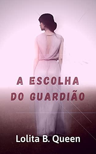 A escolha do guardião (Portuguese Edition)