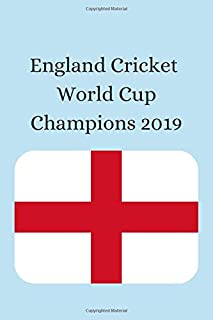 England Cricket World Cup Champions 2019: Notebook/Journal/Diary Celebrating England's Maiden Cricket World Cup Victory in...