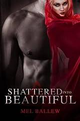 [Shattered Into Beautiful: Volume 1 (A Surviving Soul Novel)] [Author: Ballew, Mel] [April, 2013] Paperback