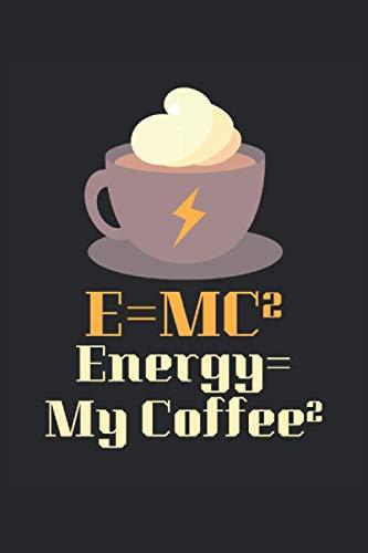 E=MC² Energy=My Coffee² Kalender 2021: Jahresplaner, Kalender für das Jahr 2021 von Januar bis Dezember mit Ferien, Feiertagen, Monatsübersicht. ... Jahr 2021 Organizer für Freizeit und Beruf.