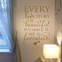 Pegatinas de pared con texto en inglés «Every Love Story is Beautiful but Ours is My Favorite Inspirational Cites» para sala de estar, habitaciones infantiles, decoración de pared